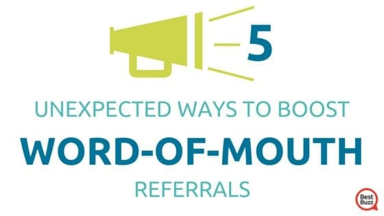 bestbuzz-blog-5-unexpected-ways-to-boost-word-of-mouth-referrals